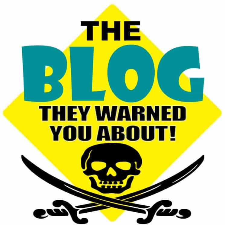 Text: The Blog They Warned You About! with skull and crossed sabers