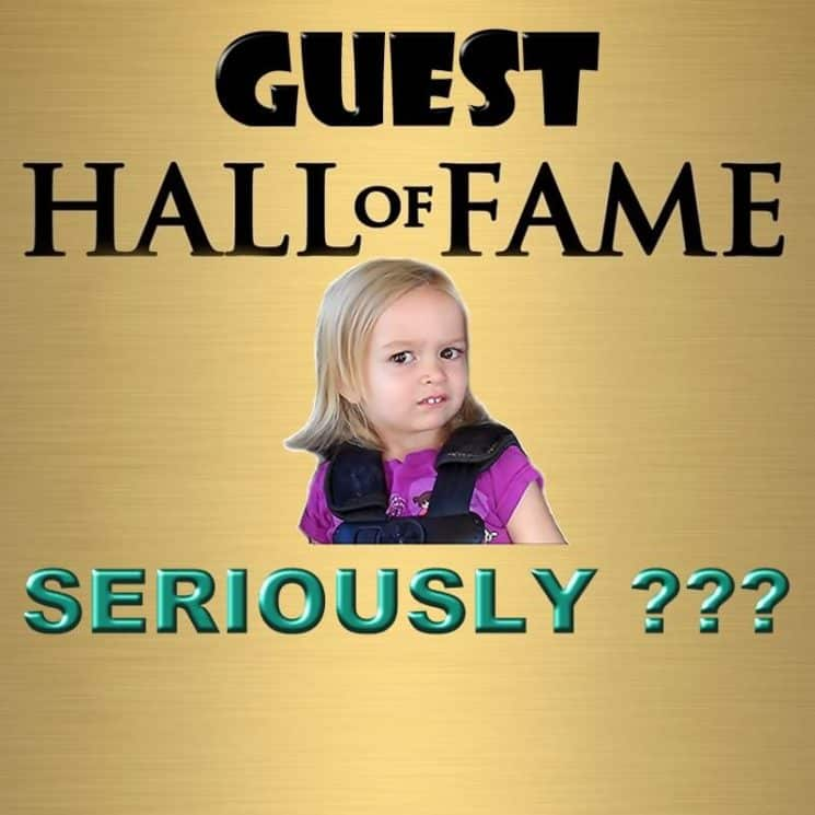 Little girl in car seat looking doubtful with text Guest Hall of Fame - Seriously???